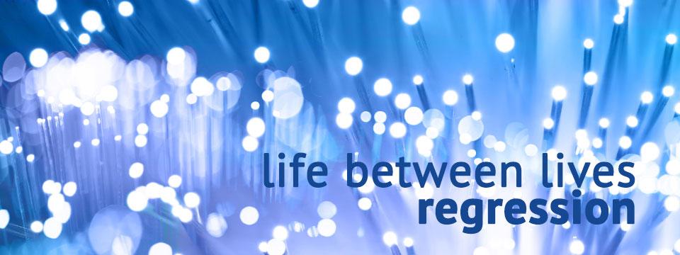 Life Between Lives Regression