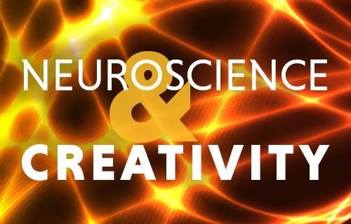Neuroscience & Creativity