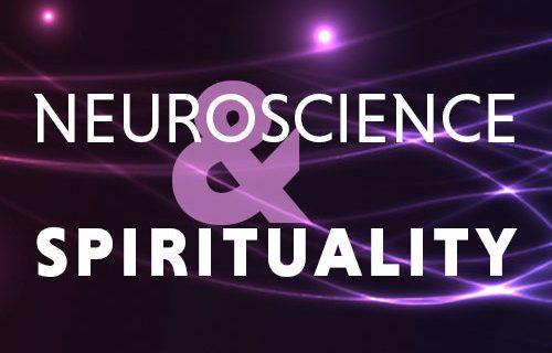 Neuroscience & Spirituality